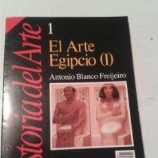 Libros de segunda mano: EL ARTE EGIPCIO -I HISTORIA DEL ARTE ANTONIO BLANCO FREIJEIRO 162 PAG.HISTORIA 16. Lote 115080247