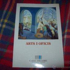 Libros de segunda mano: ARTS I OFICIS.EL TRABAJO EN LA PINTURA MALLORQUINA DEL ÚLTIMO SIGLO.CASAL SOLLERIC.1992.VER FOTOS.. Lote 137461181