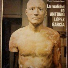 Libros de segunda mano: FERNÁNDEZ BRASO - LA REALIDAD EN ANTONIO LÓPEZ - POLIEDRO - 1978 - 1ª EDICIÓN - PINTURA REALISTA. Lote 44373549