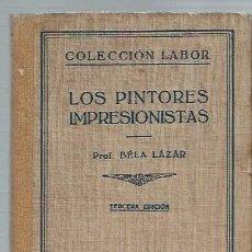 Libros de segunda mano: LOS PINTORES IMPRESIONISTAS, COLECCIÓN LABOR, SECCIÓN IV ARTES PLÁSTICAS 14, BCN 1950. Lote 44386688