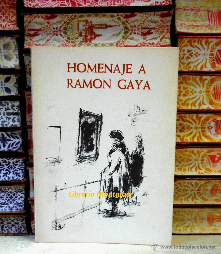 HOMENAJE A RAMON GAYA . (Libros de Segunda Mano - Bellas artes, ocio y coleccionismo - Pintura)
