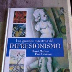 Libros de segunda mano: LOS GRANDES MAESTROS DEL IMPRESIONISMO. HENRI MATISSE. PAUL CÉZANNE. EST14B4. Lote 44696323