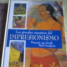 Libros de segunda mano: LOS GRANDES MAESTROS DEL IMPRESIONISMO. VINCENT VAN GOGH. PAUL GAUGUIN. EST14B4. Lote 44696458