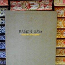 Libros de segunda mano: RAMON GAYA . EXPOSICIÓN ANTOLÓGICA . . Lote 44698602