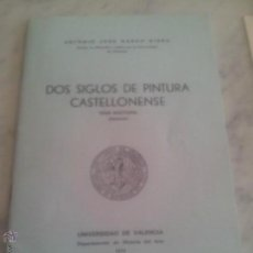 Libros de segunda mano: DOS SIGLOS DE PINTURA CASTELLONENSE. Lote 44775215