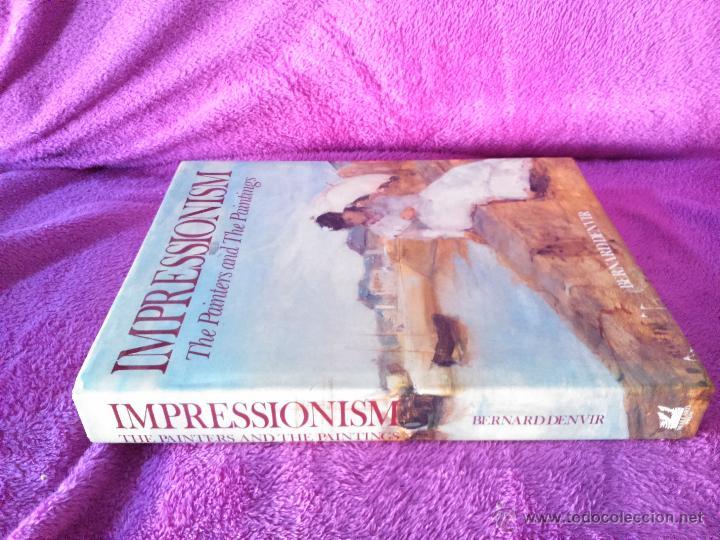 IMPRESSIONISM THE PAINTERS AND THE PAINTINGS, BERNARD DENVIR 1991 (Libros de Segunda Mano - Bellas artes, ocio y coleccionismo - Pintura)