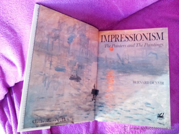 Libros de segunda mano: IMPRESSIONISM THE PAINTERS AND THE PAINTINGS, BERNARD DENVIR 1991 - Foto 2 - 44791248