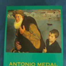 Libros de segunda mano: ANTONIO MEDAL (1902-1985). CATÁLOGO. DIPUTACIÓN DE PONTEVEDRA, MUSEO DE PONTEVEDRA, 1995. Lote 44944537