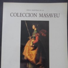 Libros de segunda mano: OBRAS MAESTRAS DE LA COLECCION MASAVEU. MUSEO DEL PRADO. PALACIO DE VILLAHERMOSA ENERO/MARZO 1989. R. Lote 44994040