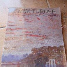 Libros de segunda mano: J.M.W. TURNER. DIBUJOS Y ACUARELAS DEL MUSEO BRITÁNICO. Lote 45070145