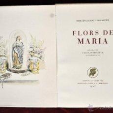 Libros de segunda mano: FLORS DE MARIA DE MOSSEN JACINT VERDAGUER. MONTANER Y SIMON 1947. LITOGRAFÍAS D'ALEXANDRE COLL. Lote 45313296
