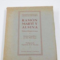 Libros de segunda mano: RAMÓN MARTÍ ALSINA, CATÁLOGO EXPOSICIÓN DE LA VIRREINA. 1941, TIRAJE LIMITADO, 16X24 CM.. Lote 45417831