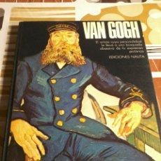 Libros de segunda mano: VINCENT VAN GOGH. GRANDES MAESTROS EDICIONES NAUTA.. EST18B3. Lote 45790783