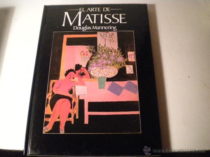 EL ARTE DE MATISSE (Libros de Segunda Mano - Bellas artes, ocio y coleccionismo - Pintura)