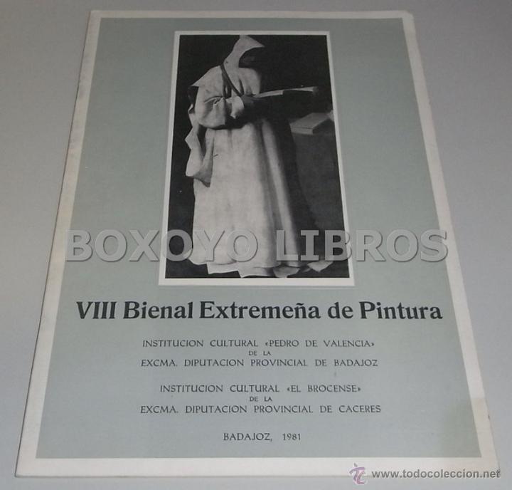 VIII BIENAL EXTREMEÑA DE PINTURA. 1981 (Libros de Segunda Mano - Bellas artes, ocio y coleccionismo - Pintura)