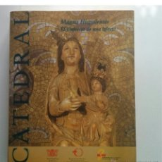 Libros de segunda mano: CATEDRAL MAGNA HISPALENSIS EL UNIVERSO DE UNA IGLESIA (CATEDRAL DE SEVILLA). Lote 46218648