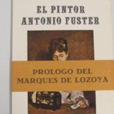 Libros de segunda mano: EL PINTOR ANTONIO FUSTER (APROXIMACIÓN A LA PINTURA MALLORQUINA DEL SIGLO XIX), 1971. Lote 46250343