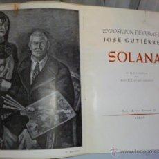 Libros de segunda mano: EXPOSICIÓN DE OBRAS DE JOSÉ GUTIÉRREZ SOLANA.. Lote 46282700