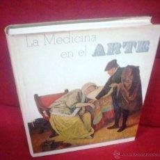Libros de segunda mano: LA MEDICINA EN EL ARTE. Lote 46344044