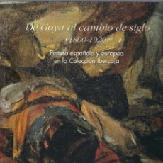 Libros de segunda mano: DE GOYA AL CAMBIO DE SIGLO (1800-1920) - RICARDO CENTELLAS - CATÁLOGO EXPOSICIÓN - IBERCAJA 2001. Lote 46403392
