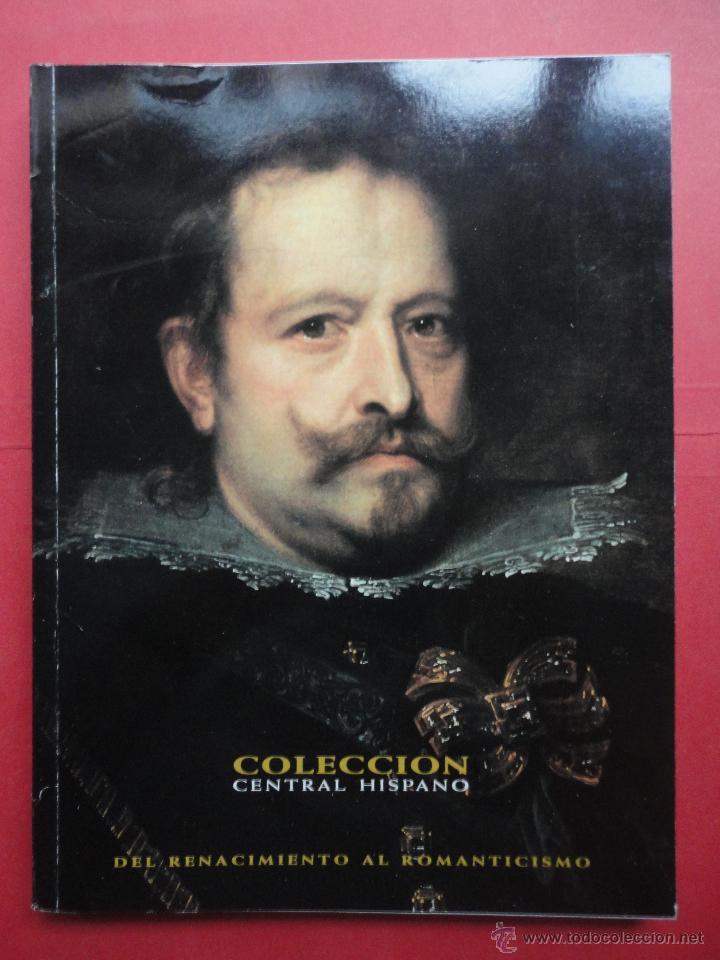 COLECCIÓN CENTRAL HISPANO. DEL RENACIMIENTO AL ROMANTICISMO. VOL I (Libros de Segunda Mano - Bellas artes, ocio y coleccionismo - Pintura)