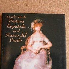 Libros de segunda mano: LA COLECCIÓN DE PINTURA ESPAÑOLA EN EL MUSEO DEL PRADO. PORTÚS PÉREZ (JAVIER). Lote 46561603