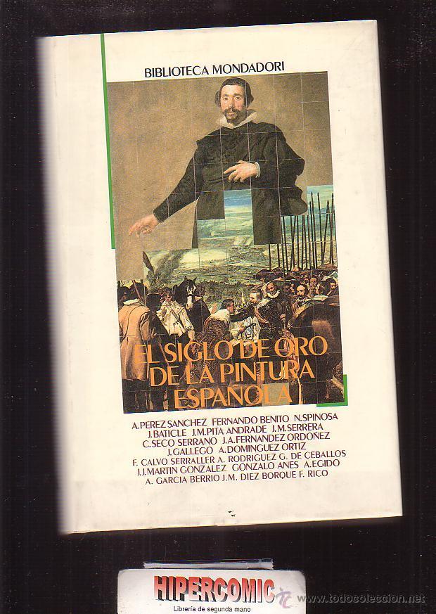 EL SIGLO DE ORO PINTURA ESPAÑOLA - ED MONDADORI 1991 (Libros de Segunda Mano - Bellas artes, ocio y coleccionismo - Pintura)