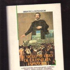 Libros de segunda mano: EL SIGLO DE ORO PINTURA ESPAÑOLA - ED MONDADORI 1991. Lote 46572322