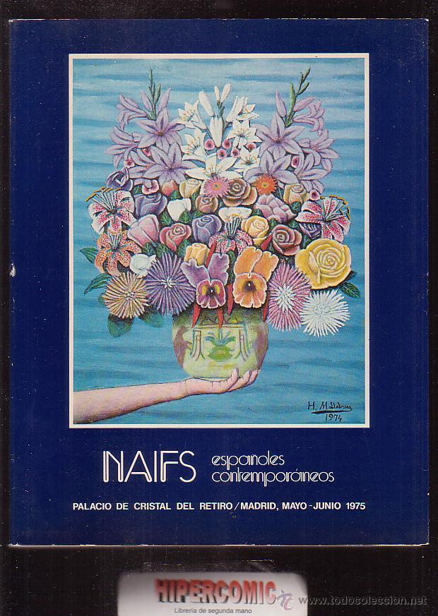 NAIFS ESPAÑOLES CONTEMPORANEOS / MINISTERIO DE EDUCACION Y CIENCIA, JUNIO 1975 (Libros de Segunda Mano - Bellas artes, ocio y coleccionismo - Pintura)