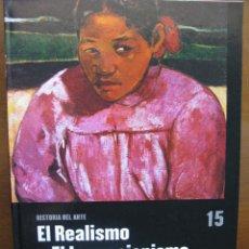 Libros de segunda mano: EL REALISMO Y EL IMPRESIONISMO. HISTORIA DEL ARTE. SALVAT - EL PAIS. 2006.. Lote 46620403