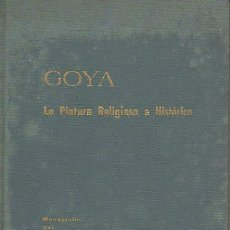 Libros de segunda mano: GOYA. LA PINTURA RELIGIOSA E HISTÓRICA. ANTONIO F. FUSTER. HISPANO INGLESA DE REASEGUROS, 1ª ED.1966. Lote 46730734