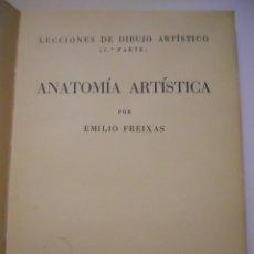 Libros de segunda mano: LECCIONES DE DIBUJO ARTÍSTICO. ANATOMÍA ARTÍSTICA. EMILIO FREIXAS. ( PRIMERA EDICIÓN 1945). Lote 46731549
