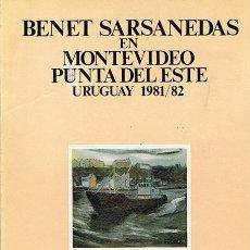 Libros de segunda mano: BENET SARSANEDAS EN MONTEVIDEO PUNTA DEL ESTE URUGUAY 1981 /82. Lote 46757575