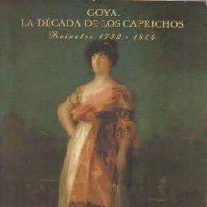 Libros de segunda mano: GOYA. LA DÉCADA DE LOS CAPRICHOS. RETRATOS 1792-1804. NIGEL GLENDINNING. CENTRAL HISPANO, 1992. Lote 46758809