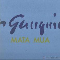 Libros de segunda mano: PAUL GAUGUIN (1848-1903) : MATA MUA. (CENTRO ARTE REINA SOFÍA, 1989). Lote 46852445