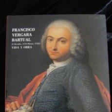 Libros de segunda mano: CATÁLOGO FRANCISCO VERGARA BARTUAL (L'ALCUDIA 1713-ROMA 1761) VIDA Y OBRA PINTOR VALENCIANO S. XVIII. Lote 124328160