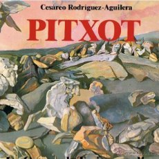 Libros de segunda mano: PITXOT CESÁREO RODRIGUEZ AGUILERA. Lote 46960889