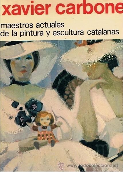 XAVIER CARBONELL POR BALTASAR PORCEL (Libros de Segunda Mano - Bellas artes, ocio y coleccionismo - Pintura)