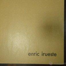 Libros de segunda mano: LIBRO ENRIC IRUESTE FOLLETO ILUSTRATIVO 3 CUADROS EXPOSICIÓN PINTURA. Lote 47008653
