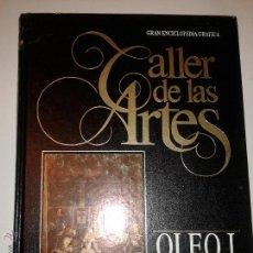 Libros de segunda mano: TALLER DE LAS ARTES OLEO I FUNDAMENTOS TOMO 1 1986 EDICIONES IBEROAMERICANAS QUORUM. Lote 47012815