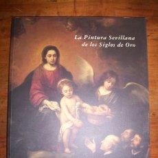 Libros de segunda mano: LA PINTURA SEVILLANA DE LOS SIGLOS DE ORO : FOCUS, HOSPITAL DE LOS VENERABLES SACERDOTES, SEVILLA.... Lote 47121368