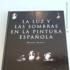Libros de segunda mano: LA LUZ Y LAS SOMBRAS EN LA PINTURA ESPAÑOLA. MARIANO NAVARRO. BBV. Lote 47127673