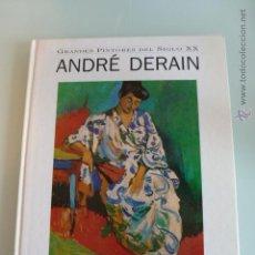 Libros de segunda mano: ANDRE DERAIN. GRANDES PINTORES DEL SIGLO XX. GLOBUS. Lote 47127946