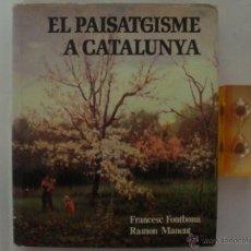 Libros de segunda mano: FONTBONA / MANENT. EL PAISATGISME A CATALUNYA. DESTINO 1979. FOLIO. MUY ILUSTRADO. Lote 47133244