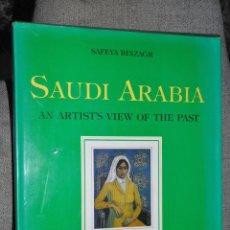Libros de segunda mano: SAUDI ARABIA AN ARTIST VIEW OF THE PAST DE SAFEYA BINZAGR. Lote 47138255