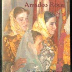 Libros de segunda mano: AMADEO ROCA. CATÁLOGO A-ART-1619. Lote 47157772