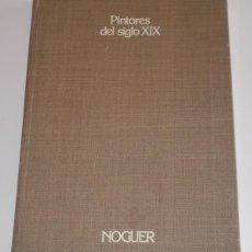 Libros de segunda mano: PINTORES DEL SIGLO XIX. RM67780. Lote 47206584