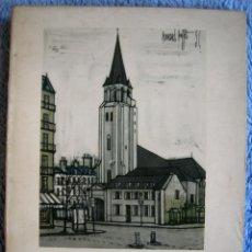 Libros de segunda mano: BERNARD BUFFET ( PARIS ) - GERARD BAUER - PINTURA - CON 15 GRABADOS COLOR- EDIT. GILI EN 1961.. Lote 47320212