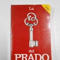 Libros de segunda mano: LA LLAVE DEL PRADO. - CONSUELO LUCA DE TENA Y MANUELA MENA TDK4. Lote 147583034