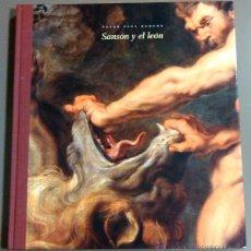 Libros de segunda mano: SANSÓN Y EL LEÓN (PETER PAUL RUBENS) MATÍAS DÍAZ PADRÓN. OHL. 2004. 32 CM. 207 PÁG. ARTE. RAREZA!. Lote 47478802